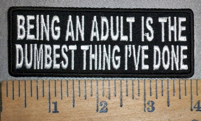 4321 CP - Being An Adult Is The Dumbest Thing I've Done - Embroidery Patch