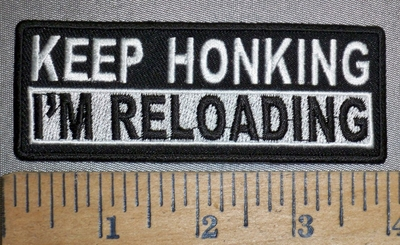4325 CP - Keep Honking - I'M RELOADING - Embroidery Patch