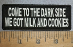 4329 CP - Come To The Dark Side - We Got Milk And Cookies - Embroidery Patch