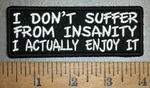 4331 CP - I Don't Suffer From Insanity - I Actually Enjoy It - Embroidery Patch