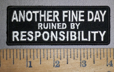 4332 CP - Another Fine Day Ruined By RESPONSIBILITY - Embroidery Patch