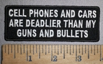 4333 CP - Cell Phones And Cars Are Deadlier Than My Guns And Bullets - Embroidery Patch