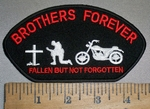 4403 CP - Brothers Forever - Fallen But Not Forgotten - With Cross - Praying Soldier - Motorcycle - Embroidery Patch