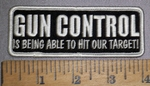 4429 S - GUN CONTROL - Is Being Able To Hit Our Target! - Embroidery Patch