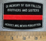 4457 CP - In Memory of Our Fallen Brothers And Sisters - Heroes Are Never Fogotten - Red Line - Embroidery Patch