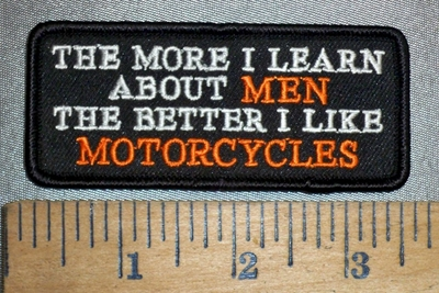 4461 S - The More I Learn About MEN - The Better I Like MOTORCYCLES - Embroidery Patch