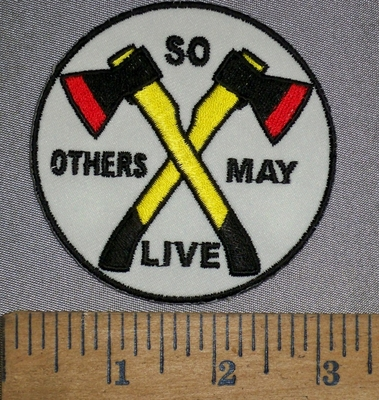 4513 CP - So Others May Live - 2  Fireman Axes - Round - Embroidery Patch