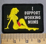 4562 S - I Support Working Moms - Embroidery Patch