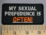 4586 S - My Sexual Preference Is OFTEN - Embroidery Patch