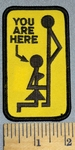 4588 S - You Are Here - Mans Sexual Suggestion For Woman - Embroidery Patch