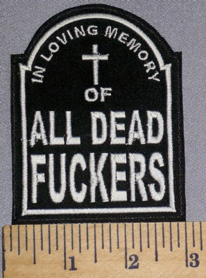 4590 L - Tombstone With In Loving Memory Of All Dead Fuckers - Embroidery Patch