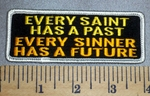 4591 G - Every Saint Has A Past - Every Sinner Has A Future - Embroidery Patch