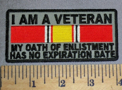 4595 CP - I AM A VETERAN - My Oath Of Enlistment - Has No Expiration Date - Embroidery Patch