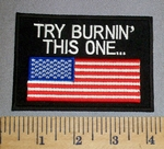 4599 CP - TRY Burnin' This One.... American Flag - Embroidery Patch