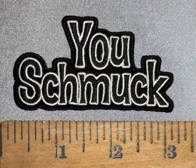 4613 CP - You Schmuck - Embroidery Patch