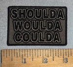 4620 CP - Shoulda - Coulda - Woulda - Embroidery Patch