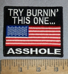 4621 CP - Try Burnin' This One...ASSHOLE - American Flag - Embroidery Patch