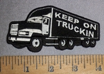 4628 CP - Keep On Truckin - Semi - Truck - Embroidery Patch