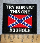 4635 S - Try Burnin' This One Asshole - With Confederate Flag - Embroidery Patch