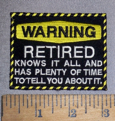 4648 CP - WARNING - RETIRED - Knows It All, And Has Plenty Of Time To Tell You About It - Embroidery Patch