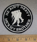 4672 L - He Ain't Heavy - He's My BROTHER - Round - Soldier Carrying Wounded Soldier - Embroidery Patch