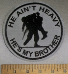 4674 L - He Ain't Heavy - He's My BROTHER - Soldier Carrying Wounded Soldier - Gray - Round - Embroidery Patch