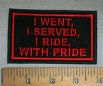 4684 L - I Went, I Served, I Ride, With Pride - Red  - Embroidery Patch
