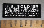 4685 CP - U.S. SOLDIER - It's Not Like I Can And Others Can't - It's That I Did - And Others Didn't -  Embroidery Patch