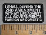 4686 CP - I Shall Defend The 2nd Amendment With My Life Against ALL GOVERNMENTS - Foreign Or Domestic - Embroidery Patch