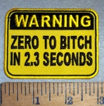 4709 CP - WARNING - Zero To Bitch In 2.3 Seconds - Yellow And Black - Embroidery Patch