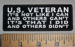 4710 CP - U.S. VETERAN - It's Not Like I Can And Others Can't - It's That I Did - And Others Didn't - Embroidery Patch
