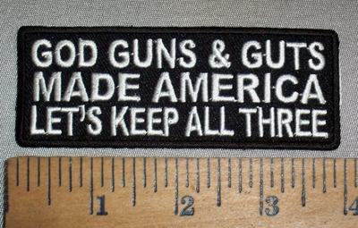 4712 CP - GOD GUNS & GUTS - Made In America - Let's Keep All Three - Embroidery Patch