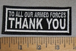 4723 L - To All Our Armed Forces - THANK YOU - Embroidery Patch