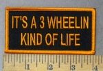 4751 S - It's A 3 Wheelin Kind Of Life - Orange - Embroidery Patch