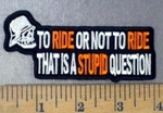 4766 CP - To  Ride Or Not To Ride - That Is A Stupid Question - Orange And White - Embroidery Patch