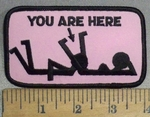 4826 S - Womans Sexual Suggestion To Man- You Are Here - Pink - Embroidery Patch