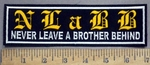 4847 L - N.L.A.B.B. - Never Leave A Brother Behind - 7 Inch - Embroidery Patch