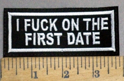 4848 L - I Fuck On The First Date - Embroidery Patch