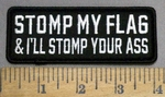 4858 G - STOMP MY FLAG & I'll Stomp Your Ass - Embroidery Patch