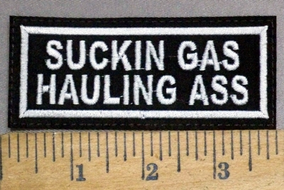 4873 L - Suckin Gas - Haulin Ass - White - Embroidery Patch