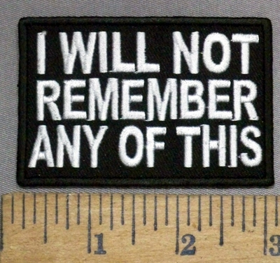 4875 CP - I WILL Not Remember Any Of This - Embroidery Patch