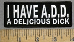 4885 CP - I Have A.D.D. - A Delicious Dick - Embroidery Patch