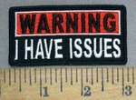 4886 CP - WARNING - I Have Issues - Embroidery Patch