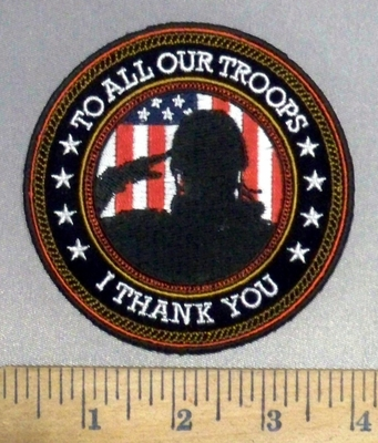 4913 CP - To ALL OUR TROOPS - I Thank You - Shadow Of Soldier Saluting With American Flag - Round - Embroidery Patch
