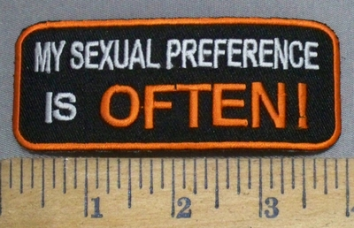 4921 S - My Sexual Preference Is OFTEN! - Embroidery Patch