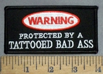 4922 S - WARNING - Protected By A Tattooed Bad Ass - Embroidery Patch