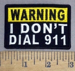 4925 CP - WARNING - I Don't Dial 911 - Embroidery Patch