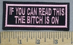 4932 L - If You Can Read This - The Bitch Is On - Pink - Embroidery Patch