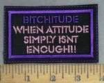 4933 L - BITCHITUDE - When Attitude Simply Isn't Enough!! - Pink - Embroidery Patch