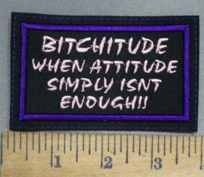 4934 L - BITCHITUDE - When Attitude Simply Isn't Enough!! - Pink - Embroidery Patch